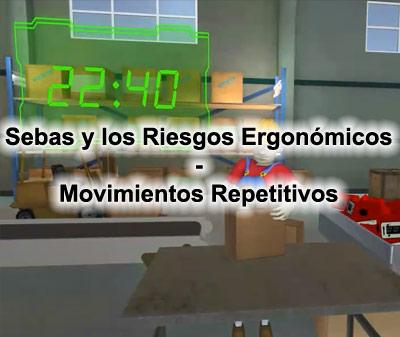 Sebas y los Riesgos Ergonómicos - Movimientos Repetitivos